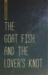 Cover of The Goat Fish and the Lover's Knot, by Jack Driscoll