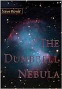 Cover photo of The Dumbbell Nebula by Steve Kowit