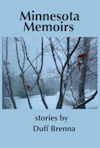 Cover photo of Minnesota Memoirs, by Duff Brenna