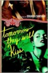 Cover photo of Tomorrow They Will Kiss by Eduardo Santiago