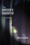 Cover photo of The Shysters Daughter, by Paula Priamos