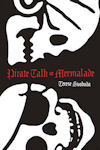 Cover photo of Pirate Talk or Mermalade by Terese Svoboda