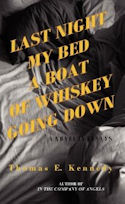 Cover of Last Night My Bed a Boat of Whiskey Going Down, by Thomas E. Kennedy