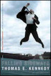 Cover photo of Falling Sideways, USA edition, by Thomas E. Kennedy