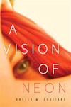 Cover of A Vision of Neon by Angela M. Graziano